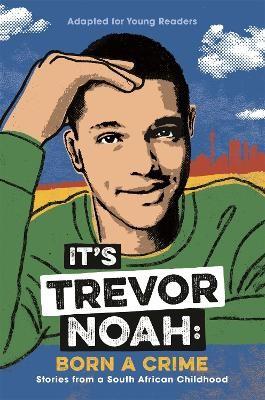 It's Trevor Noah: Born a Crime -