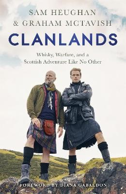 Clanlands: Whisky, Warfare, and a Scottish Adventure Like No Other -