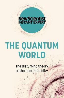 The Quantum World -