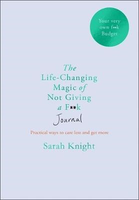The Life-changing Magic of Not Giving a F**k Journal -