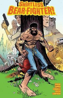 Shirtless Bear-Fighter Volume 1 -