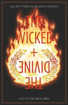 The Wicked + The Divine Volume 8: Old is the New New -