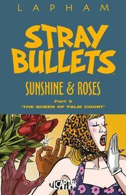 Stray Bullets: Sunshine & Roses Volume 3 -