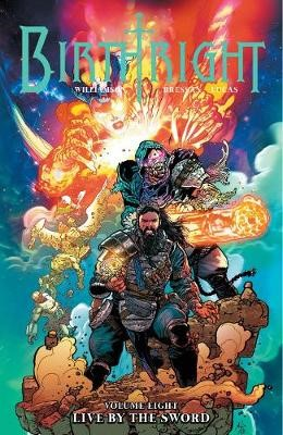 Birthright Volume 8: Live by the Sword -