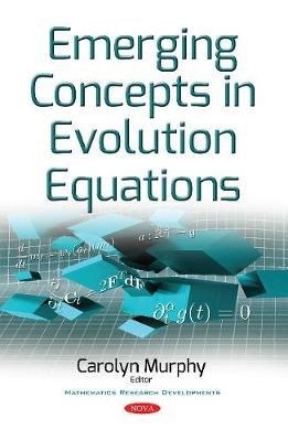 Emerging Concepts in Evolution Equations -