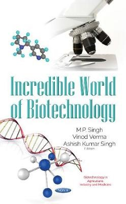 Incredible World of Biotechnology -