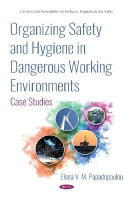 Organizing Safety and Hygiene in Dangerous Working Environments -
