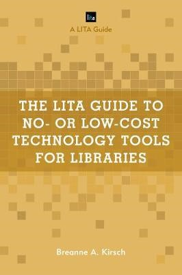 The LITA Guide to No- or Low-Cost Technology Tools for Libraries - pr_387075