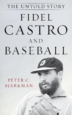 Fidel Castro and Baseball -