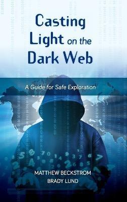 Casting Light on the Dark Web -