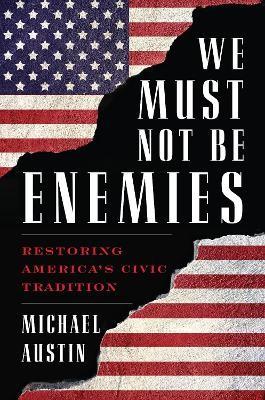 We Must Not Be Enemies -
