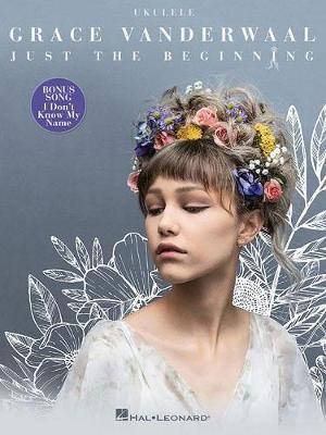 Grace Vanderwaal - Just the Beginning -