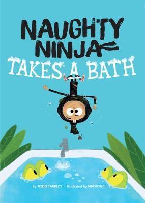 Naughty Ninja Takes a Bath -