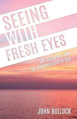 Seeing With Fresh Eyes -