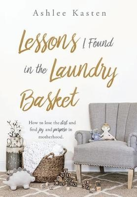 Lessons I Found in the Laundry Basket -