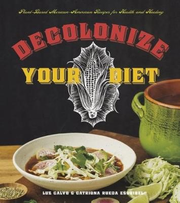 Decolonize Your Diet -