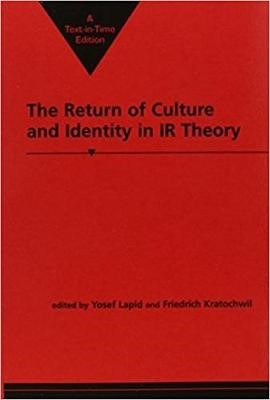 Return of Culture and Identity in IR Theory -