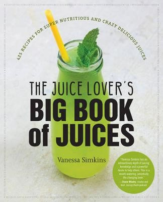 The Juice Lover's Big Book of Juices - pr_285095
