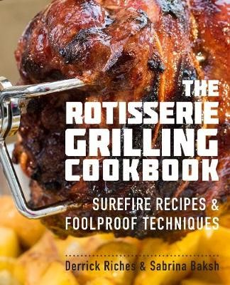 The Rotisserie Grilling Cookbook -