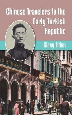 Chinese Travelers to the Early Turkish Republic -