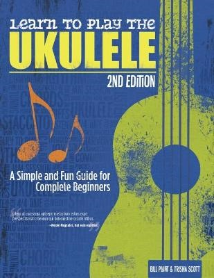 Learn to Play the Ukulele, 2nd Ed -