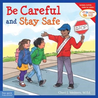 Be Careful and Stay Safe -