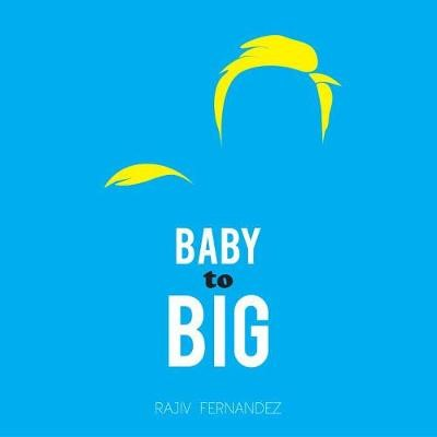 Baby To Big -