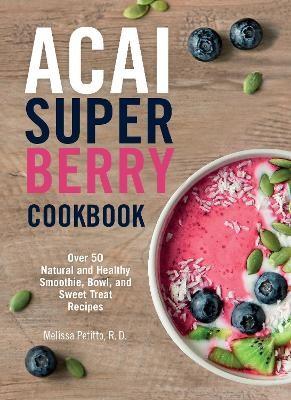 Acai Super Berry Cookbook -