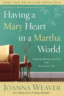 Having a Mary Heart in a Martha World -