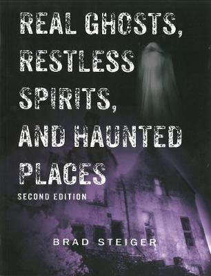 Real Ghosts, Restless Spirits And Haunted Places -