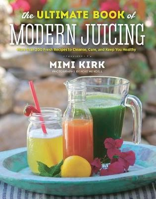 The Ultimate Book of Modern Juicing -