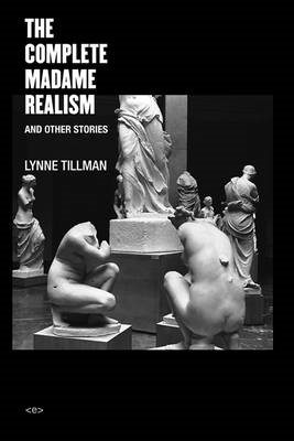The Complete Madame Realism and Other Stories -
