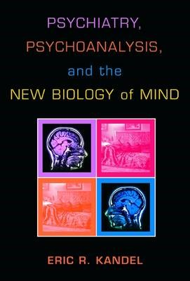 Psychiatry, Psychoanalysis, and the New Biology of Mind - pr_339451