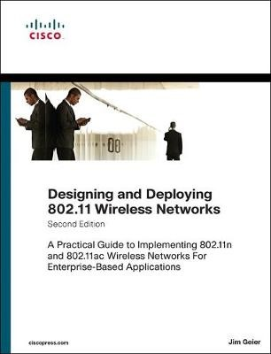 Designing and Deploying 802.11 Wireless Networks -