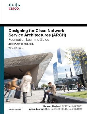 Designing for Cisco Network Service Architectures (ARCH) Foundation Learning Guide -