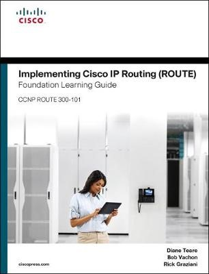 Implementing Cisco IP Routing (ROUTE) Foundation Learning Guide -