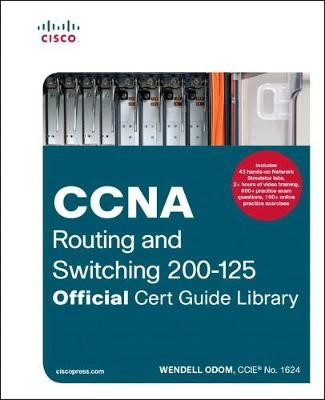 CCNA Routing and Switching 200-125 Official Cert Guide Library - pr_339402