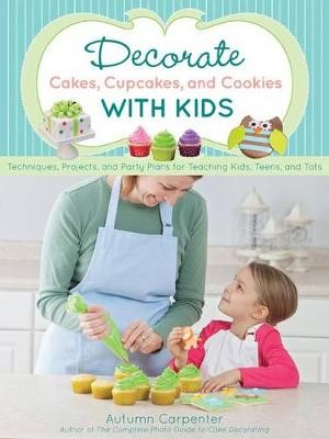 Decorate Cakes, Cupcakes, and Cookies with Kids - pr_1707113