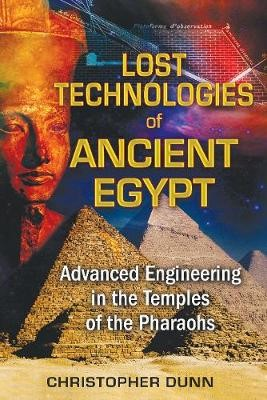 Lost Technologies of Ancient Egypt -