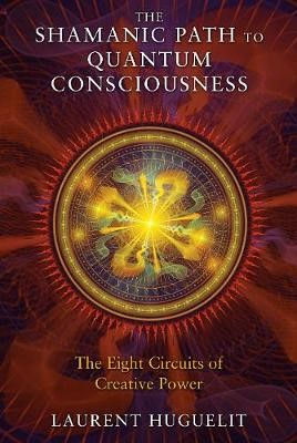 Shamanic Path to Quantum Consciousness -