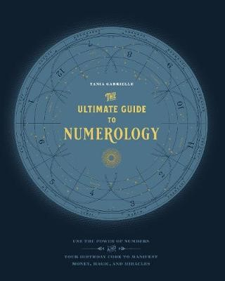 The Ultimate Guide to Numerology -