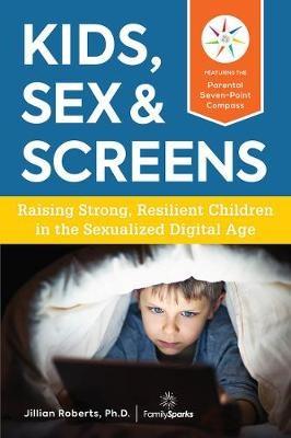 Kids, Sex & Screens -