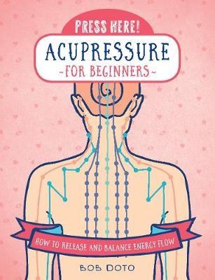 Press Here! Acupressure for Beginners -