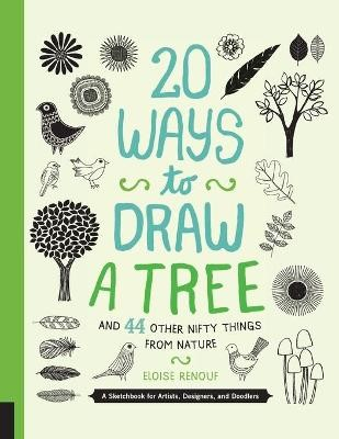 20 Ways to Draw a Tree and 44 Other Nifty Things from Nature -
