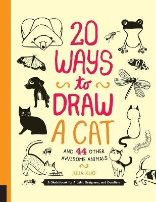 20 Ways to Draw a Cat and 44 Other Awesome Animals -