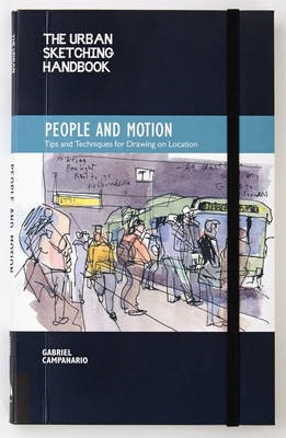The Urban Sketching Handbook People and Motion -