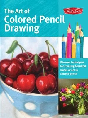 The Art of Colored Pencil Drawing (Collector's Series) -