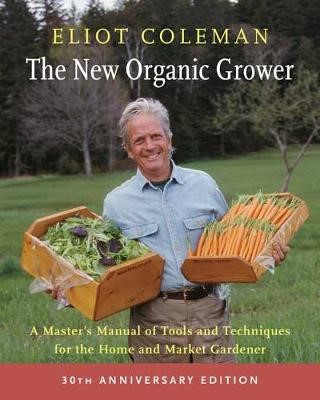 The New Organic Grower, 3rd Edition -