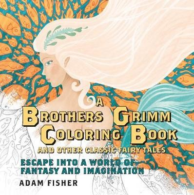 A Brothers Grimm Coloring Book and Other Classic Fairy Tales -