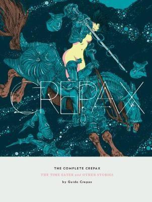 The Complete Crepax -
